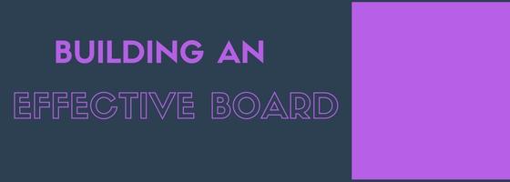 Building an Effective Board