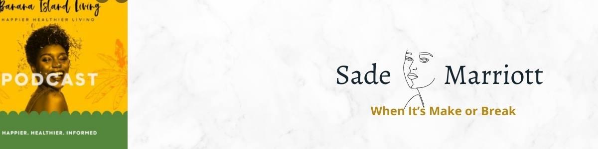 When It's Make or Break by Sade Marriott