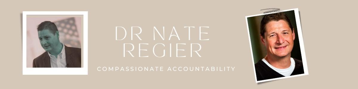 Dr Nate Regier Compassionate Accountability